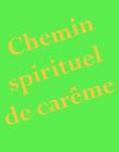 Chemin spirituel de carême en paroisse